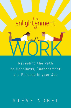The Enlightenment of Work by Steve Nobel