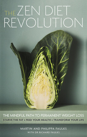 The Zen Diet Revolution by Martin Faulks and Philippa Faulks
