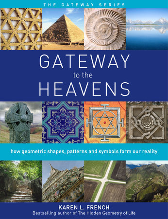 Gateway to The Heavens by Karen L. French