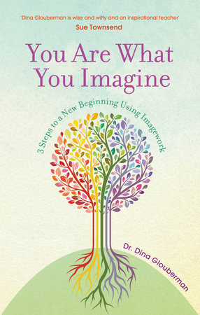 You Are What You Imagine by Dina Glouberman