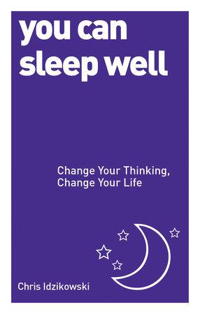You Can Sleep Well by Chris Idzikowski