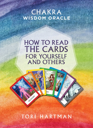 How to Read the Cards for Yourself and Others (Chakra Wisdom Oracle) by Tori Hartman
