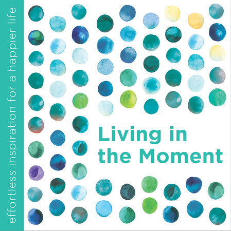 Living in the Moment by Dani DiPirro