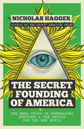The Secret Founding of America by Nicholas Hagger