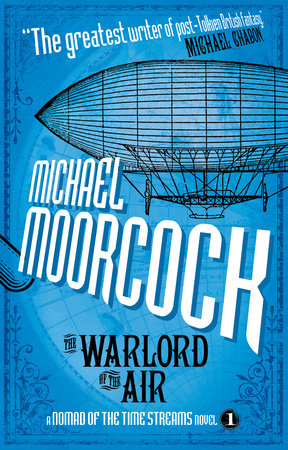 The Warlord of the Air (A Nomad of the Time Streams Novel) by Micheal Moorcock