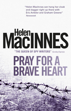 Pray for a Brave Heart by Helen Macinnes