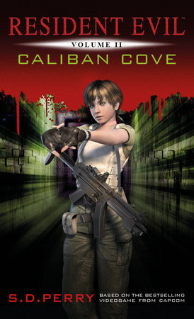 Resident Evil: Caliban Cove by S.D. Perry