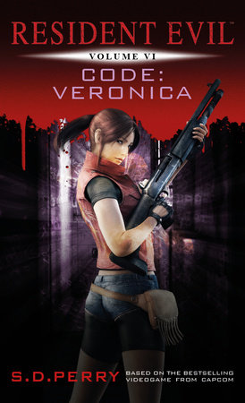 Resident Evil: Code Veronica by S.D. Perry
