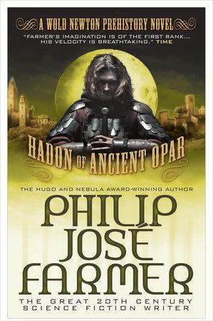 Hadon of Ancient Opar by Philip José Farmer