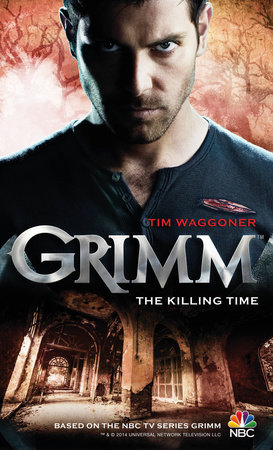 Grimm: The Killing Time by Tim Waggoner