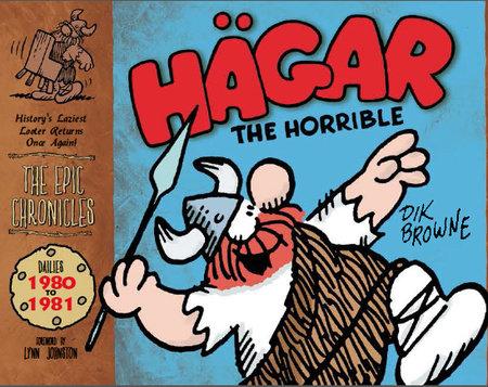 Hagar the Horrible: The Epic Chronicles: Dailies 1980-1981 by Dik Browne