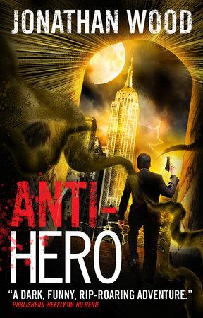 Anti-Hero by Jonathan Wood