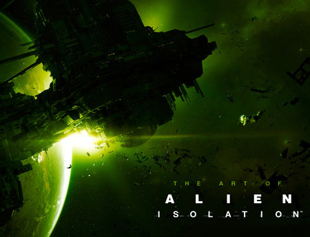 The Art of Alien: Isolation by Andy McVittie