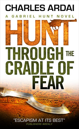 Gabriel Hunt - Hunt Through the Cradle of Fear by Charles Ardai