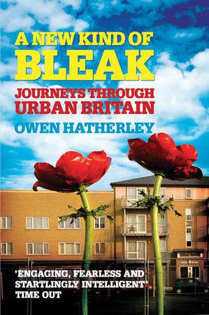 A New Kind of Bleak by Owen Hatherley
