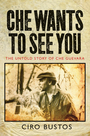 Che Wants to See You by Ciro Bustos