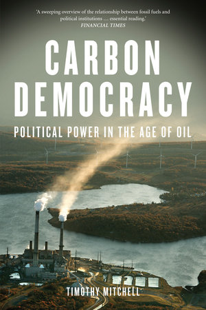 Carbon Democracy by Timothy Mitchell