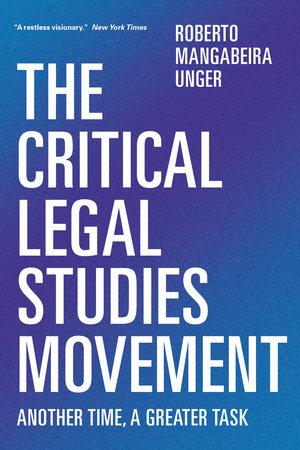 The Critical Legal Studies Movement by Roberto Mangabeira Unger