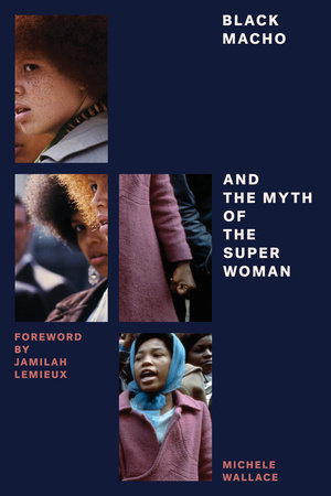 Black Macho and the Myth of the Superwoman by Michele Wallace