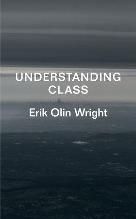 Understanding Class by Erik Olin Wright