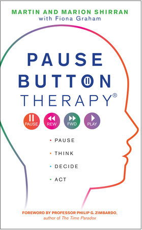 Pause Button Therapy by Martin Shirran and Marian Shirran