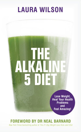 The Alkaline 5 Diet by Laura Wilson