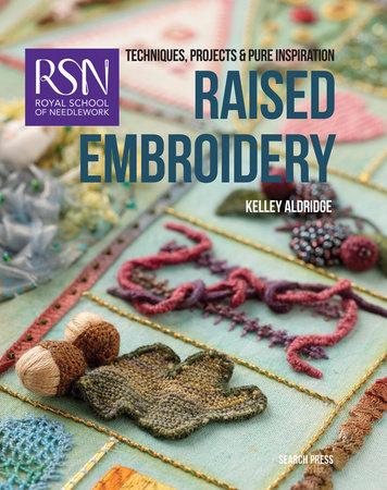 Royal School of Needlework: Raised Embroidery by Kelley Aldridge