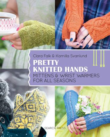 Pretty Knitted Hands by Kamilla Svanlund and Clara Falk