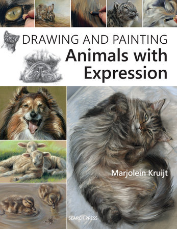Drawing and Painting Animals with Expression by Marjolein Kruijt