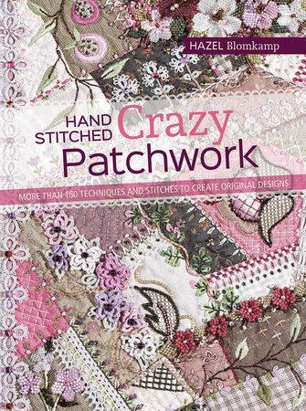 Hand-Stitched Crazy Patchwork by Hazel Blomkamp