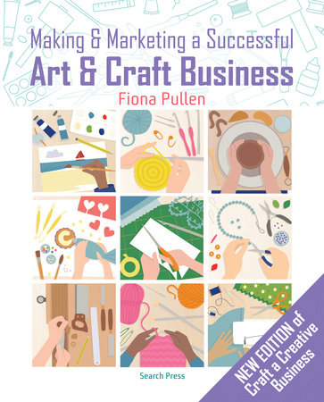 Making and Marketing a Successful Creative Business by Fiona Pullen