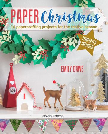 Paper Christmas by Emily Dawe