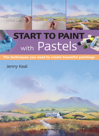 Start to Paint with Pastels by Jenny Keal