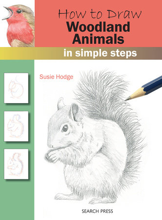 How to Draw Woodland Animals In Simple Steps by Susie Hodge