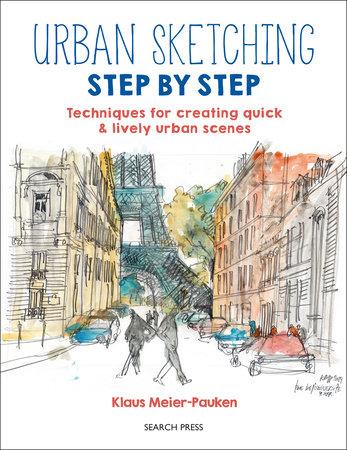 Urban Sketching Step by Step by Klaus Meier-Pauken