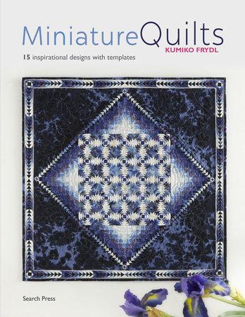 Miniature Quilts by Kumiko Frydl