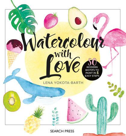 Watercolour with Love by Lena Yokota-Barth