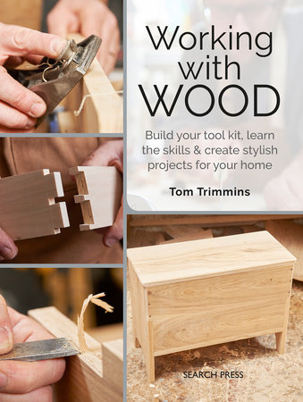 Working with Wood by Tom Trimmins