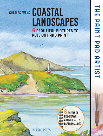Paint Pad Artist, The: Coastal Landscapes by Charles Evans