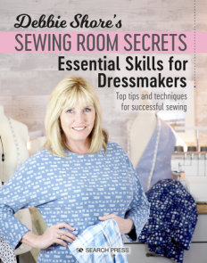 Debbie Shore's Sewing Room Secrets: Essential Skills for Dressmakers