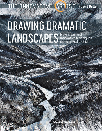 Innovative Artist: Drawing Dramatic Landscapes by Robert Dutton