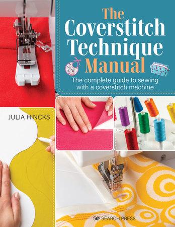 Coverstitch Technique Manual, The