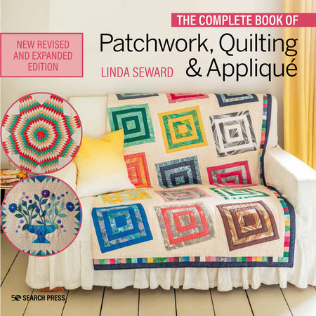 Complete Book of Patchwork, Quilting & Applique, The by Linda Seward