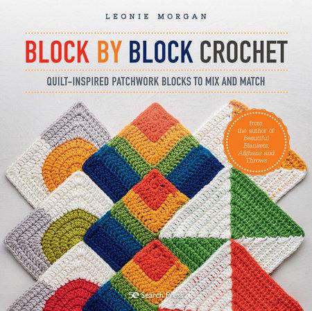Block by Block Crochet by Leonie Morgan