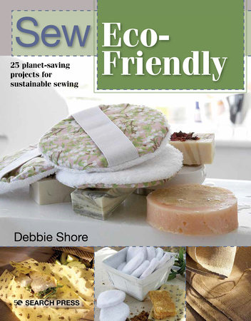 Sew Eco-Friendly by Debbie Shore