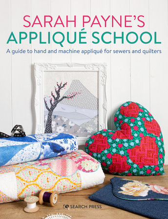 Sarah Payne's Applique School by Sarah Payne