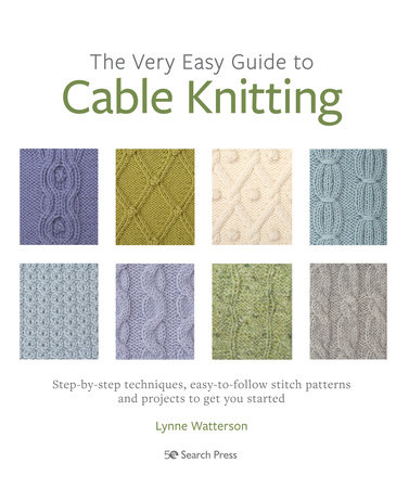Very Easy Guide to Cable Knitting, The by Lynne Watterson
