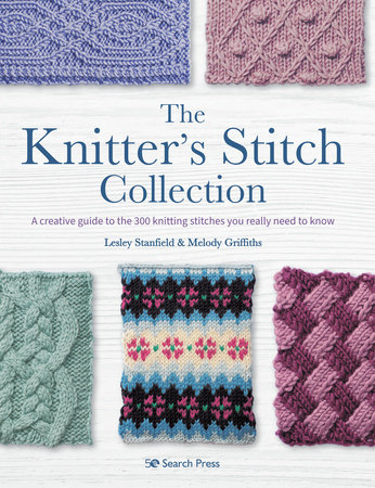Knitter's Stitch Collection, The by Lesley Stanfield and Melody Griffiths