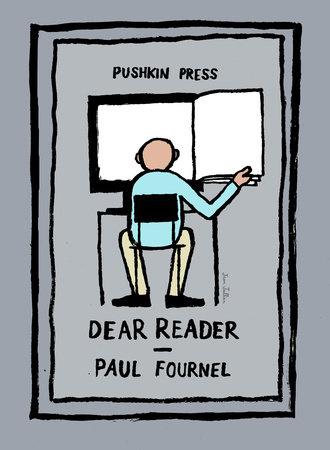 Dear Reader by Paul Fournel