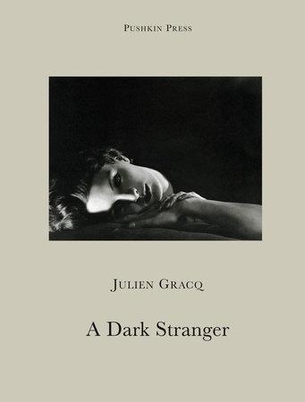 A Dark Stranger by Julien Gracq